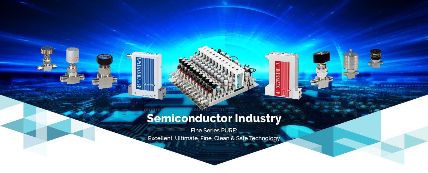 Semi Conductor – FINE series: Excellent, Ultimate, Fine, Clean & Safe Technology